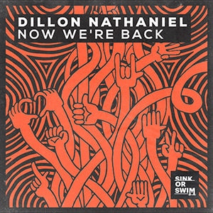 Dillon Nathaniel - Now We're Back - julio 2021