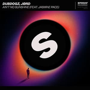 Dubdogz, JØRD - Ain't No Sunshine (feat. Jasmine Pace)