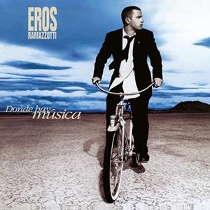"Eros Ramazzotti – ""Donde hay Música"""