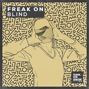 FREAK ON - Blind - julio 2021