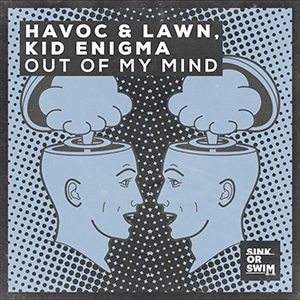 Havoc & Lawn, Kid Enigma - Out Of My Mind