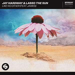 Jay Hardway and Lasso the Sun – Like No Other (feat Jaimes) - julio 2021