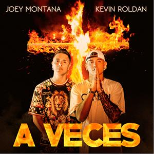 """Joey Montana y Kevin Roldan – """"A Veces"""""""