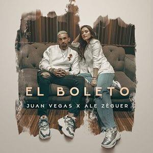 "Juan Vegas – ""El Boleto"" (feat Ale Zéguer) - julio 2021"
