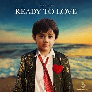 KSHMR - Ready To Love