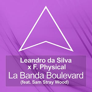 Leandro da Silva y F Physical - La Banda Boulevard (feat Sam Stray Wood) - julio 2021