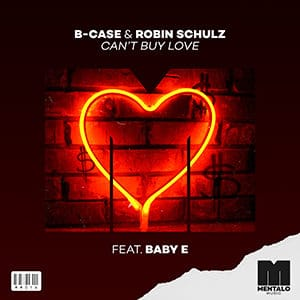 MM016 - B Case y Robin Schulz - Can't Buy Love (feat Baby E) - julio 2021
