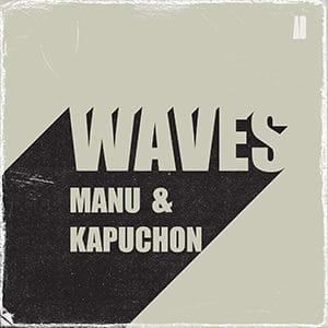 Manu & Kapuchon – Waves - julio 2021