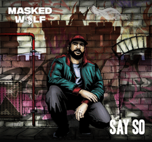 """Masked Wolf – """"Say So"""" - julio 2021"""