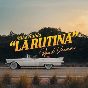 """Mike Bahía – """"La Rutina (Road Version)"""""""