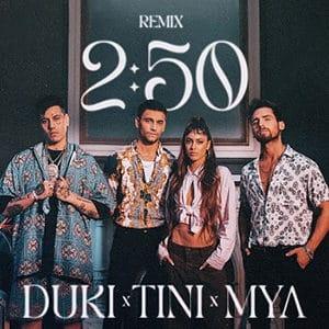 Mya x Tini x Duki - 2:50 Remix - julio 2021