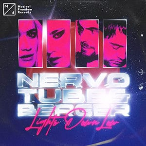 NERVO, Tube and Berger - Light Down Low - Julio 2021