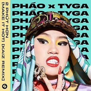 Phaoy Tyga - 2 Phút Hơn (Make It Hot) (KAIZ Remix) - julio 2021