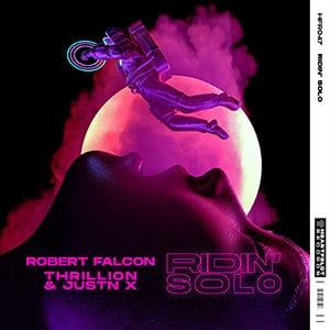 Robert Falcon, THRILLION and JUSTN X - Ridin Solo (2) - julio 2021