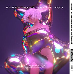Sam Feldt - Everything About You (Karim Naas Club Mix) - julio 2021