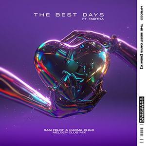 Sam Feldt - The Best Days (Melsen Club Mix) - julio 2021