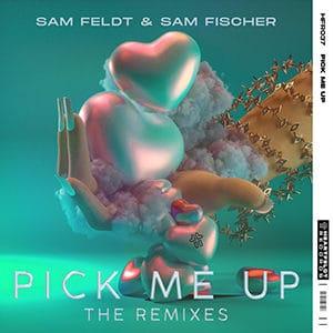 Sam Feldt and Sam Fischer - Pick Me Up (The Remixes) - Julio 2021