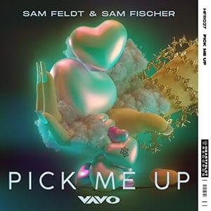 Sam Feldt & Sam Fischer - Pick Me Up (VAVO Remix) - julio 2021