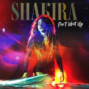 "Shakira - ""Don't Wait Up"" - julio 2021"