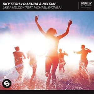 Skytech x DJ Kuba & Neitan - Like A Melody (feat. Michael Zhonga)