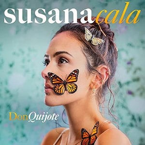 """Susana Cala – """"Don Quijote"""" - julio 2021"""