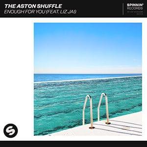 The Aston Shuffle - Enough For You (feat Liz Jai) - Julio 2021