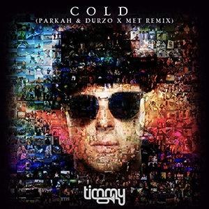 Timmy Trumpet – Cold (PARKAH & DURZO x MET Remix)