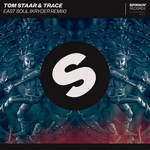 Tom Staar and Trace - East Soul (Kryder Remix) - julio 2021