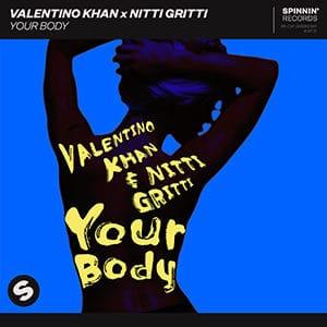 Valentino Khan and Nitti Gritti - Your Body - julio 2021