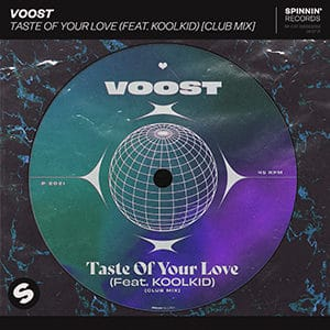 Voost - Taste Of Your Love (feat KOOLKID) [club mix] - Julio 2021