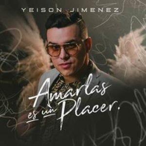 Yeison Jiménez - Amarlas es un Placer - julio 2021