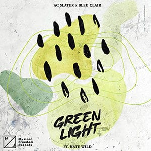 AC Slater & Bleu Clair - Green Light (ft Kate Wild) - Pontik radio
