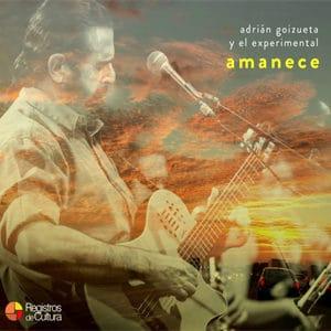 "Adrián Goizueta y El Grupo Experimental – ""Amanece"" - Pontik® Radio"