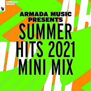 Armada Music presents – Summer Hits 2021 Mini Mix
