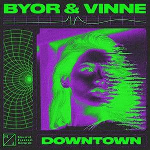 BYOR & VINNE - Downtown - Pontik Radio