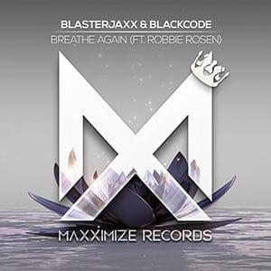 Blasterjaxx & Blackcode - Breathe Again (feat. Robbie Rosen)