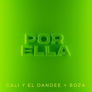 """Cali y El Dandee – """"Por Ella"""" (feat Boza)"""
