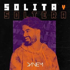 """Daniem – """"Solita y soltera"""" - Pontik® Radio"""