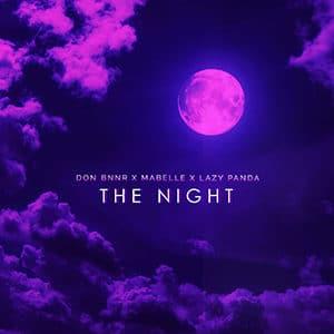 "Don Bnnr x Mabelle x Lazy Panda – ""The Night"" - Pontik® Radio"