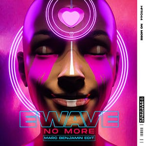 EWAVE – No More (Marc Benjamin Edit) - Pontik Radio