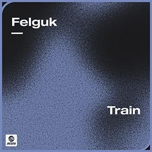 Felguk - Train