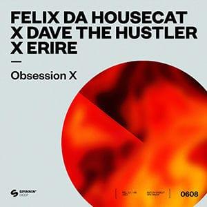 Felix Da Housecat x Dave The Hustler x Eirie - Obsession X - Pontik radio