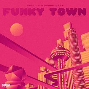 MATTN, Maurice West: Funky Town (Extended Mix) - Pontik Radio®
