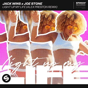 Jack Wins x Joe Stone - Light Up My Life (Alex Preston Remix)