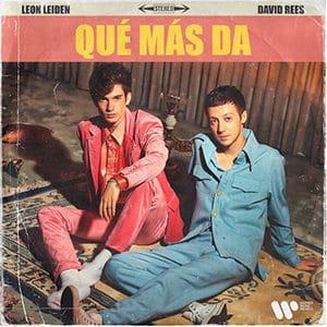 """León Leiden y David Rees – """"Que más da"""" - Música nueva agosto 2021 Pontik® Radio"""