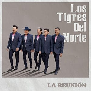 """Los Tigres del Norte – """"La Reunión"""" - Pontik® Radio"""