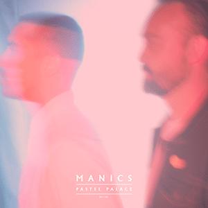 "Manics – ""Pastel Palace"" - Pontik® Radio"