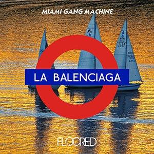"Miami Gang Machine - ""La Balenciaga"""