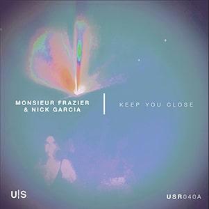"Monsieur Frazier – ""Keep you close"" (feat Nick Garcia) - Pontik® Radio"
