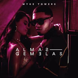 """Agosto 2021 Música Nueva Warner Music Myke Towers – """"Almas gemelas"""""""